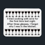 """Cooking with Wine - Funny Saying on Apron Magnet<br><div class=""""desc"""">I tried cooking with wine last night.  After three glasses,  I forgot why I was in the kitchen.  Funny saying on apron by Trevor Star.  Great gift or for yourself!  Or take with bottle of wine for hostess gift!</div>"""