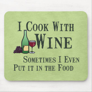Cooking with Wine Mouse Pad