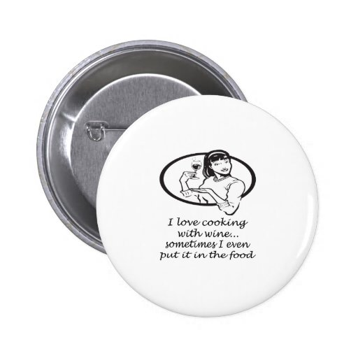 Cooking With Wine Pinback Buttons