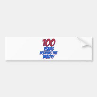 cool 100 years old birthday designs bumper sticker