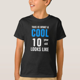 Cool 10 year old looks like T-Shirt