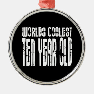 Cool 10th Birthdays Worlds Coolest Ten Year Old Metal Ornament