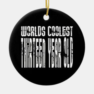 Cool 13th Birthdays Worlds Coolest Thirteen Year Ceramic Ornament