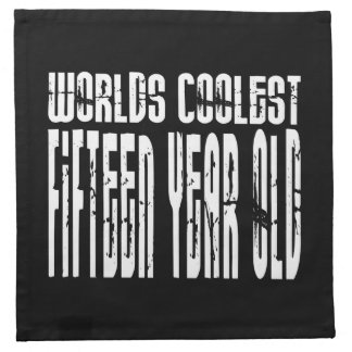Cool 15th Birthdays Worlds Coolest Fifteen Year Printed Napkin