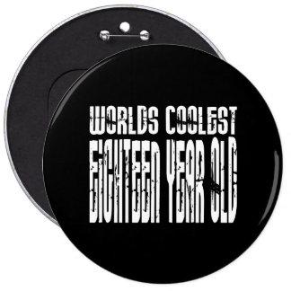 Cool 18 Birthdays Worlds Coolest Eighteen Year Old Buttons