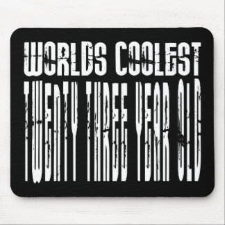 Cool 23rd : Worlds Coolest Twenty Three Year Old Mouse Pad