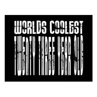 Cool 23rd : Worlds Coolest Twenty Three Year Old Postcard