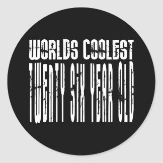 Cool 26th : Worlds Coolest Twenty Six Year Old Classic Round Sticker