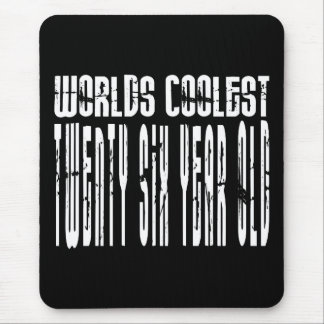 Cool 26th : Worlds Coolest Twenty Six Year Old Mouse Pad