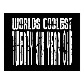 Cool 26th : Worlds Coolest Twenty Six Year Old Postcard