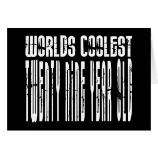 Cool 29th : Worlds Coolest Twenty Nine Year Old Card