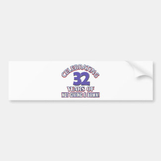 Cool 32 year old designs bumper sticker
