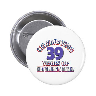 Cool 39 year old designs pinback button