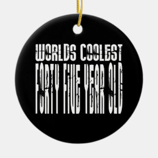 Cool 45th Birthdays Worlds Coolest Forty Five Christmas Tree Ornament
