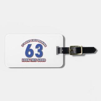 Cool 63 year birthday designs bag tag