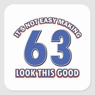 Cool 63 year birthday designs square sticker
