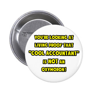 Cool Accountant Is NOT an Oxymoron 2 Inch Round Button