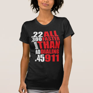 Cool 'All Faster Than Dialing 911' T-Shirt