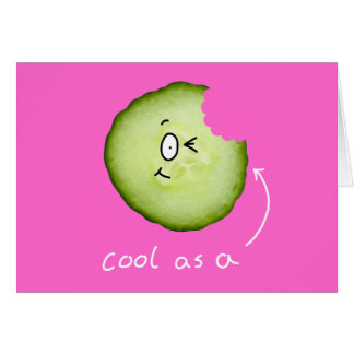 cool as a cucumber greeting card