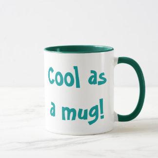 Cool as a mug! mug