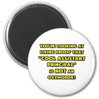 Cool Assistant Principal Is NOT an Oxymoron 2 Inch Round Magnet