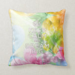"Cool awesome trendy quote ""Keep Calm and Dream Big Pillow"