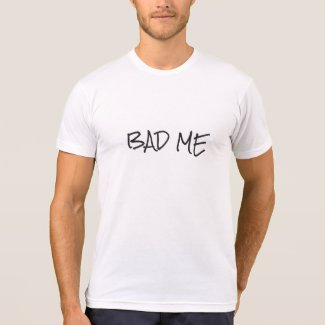 Cool Bad Me Simple Black Print Custom Text