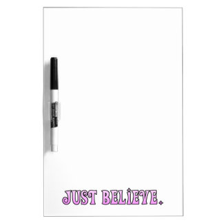 Cool Believe Quote Dry Erase Board