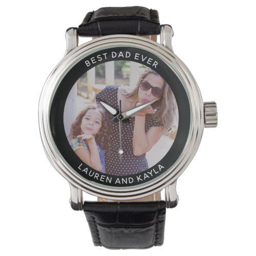 Cool BEST DAD EVER Modern Father's Day Photo Watch
