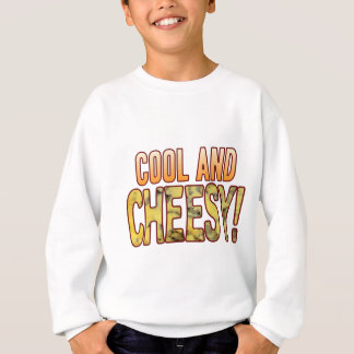 Cool Blue Cheesy Sweatshirt