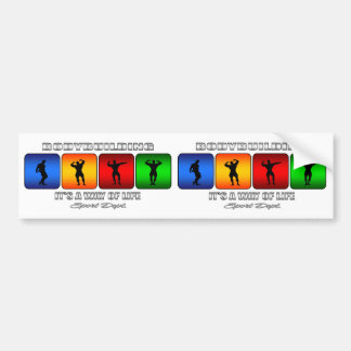 Cool Bodybuilding It Is A Way Of Life Bumper Sticker