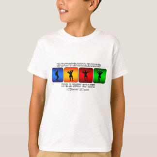 Cool Bodybuilding It Is A Way Of Life T-Shirt