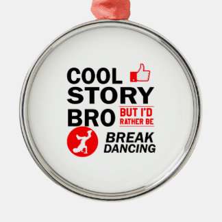 Cool break dancing designs metal ornament