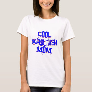 Cool British Mom Not Available I T-Shirt