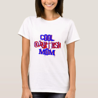 Cool British Mom Not Available III T-Shirt
