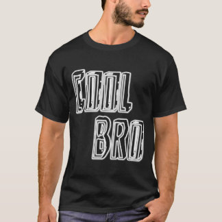 Cool Bro T-Shirt