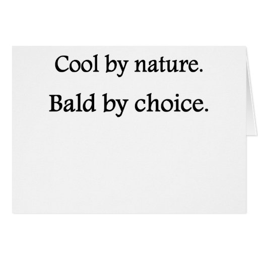 Cool by Nature Bald by Choice Greeting Cards