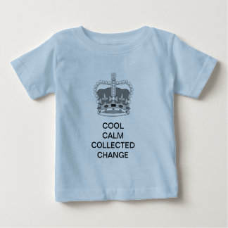 Cool Calm Collected Change Baby T-Shirt