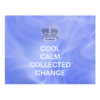 Cool Calm Collected Change Postcard