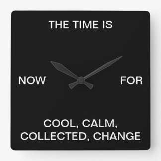 Cool Calm Collected Change Square Wall Clock