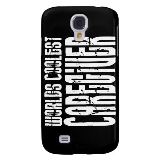 Cool Caregivers : Worlds Coolest Caregiver Galaxy S4 Cover