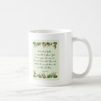 Cool Christian Art - Hebrews 11:6 Coffee Mug