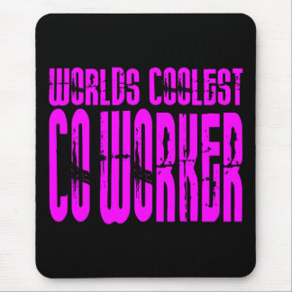 Cool Co-Workers + Pink : Worlds Coolest Co-Worker Mouse Pad
