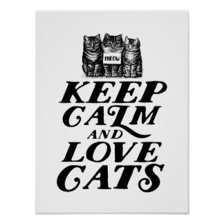 Cool Cute Keep Calm Love Cats Poster for Cat Lover