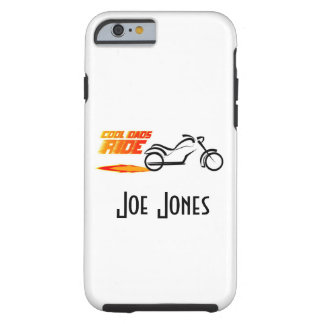 Cool Dads ride case. Tough iPhone 6 Case