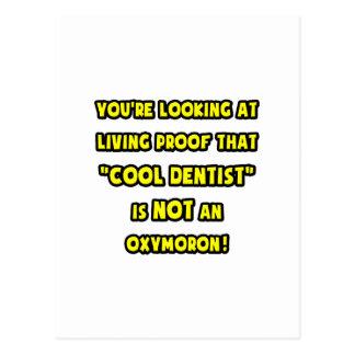 Cool Dentist Is NOT an Oxymoron Postcard