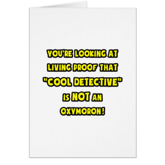 Cool Detective Is NOT an Oxymoron Card