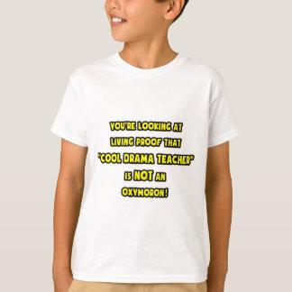 Cool Drama Teacher Is NOT an Oxymoron T-Shirt