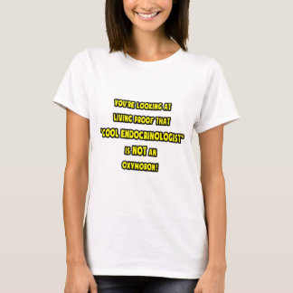 Cool Endocrinologist Is NOT an Oxymoron T-Shirt