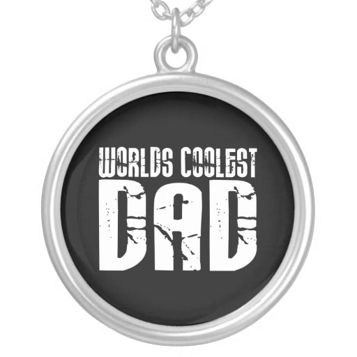Cool Fathers and Dads : Worlds Coolest Dad Pendants